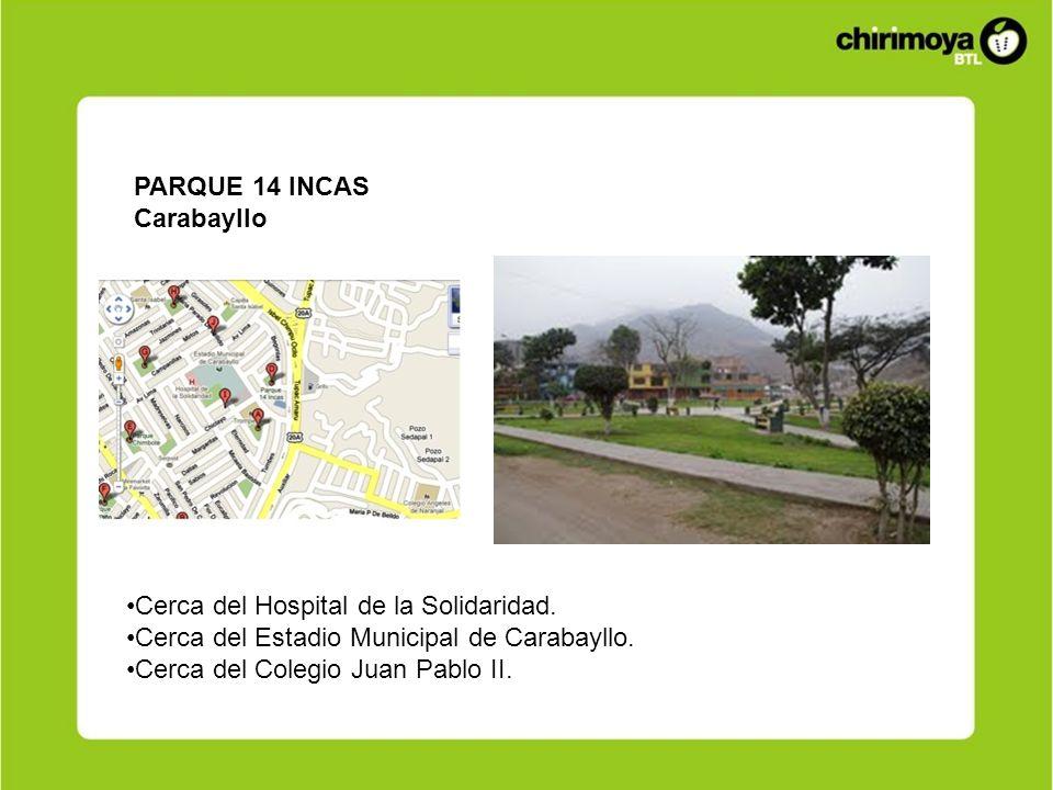 PARQUE 14 INCAS Carabayllo Cerca del Hospital de la Solidaridad. Cerca del Estadio Municipal de Carabayllo. Cerca del Colegio Juan Pablo II.