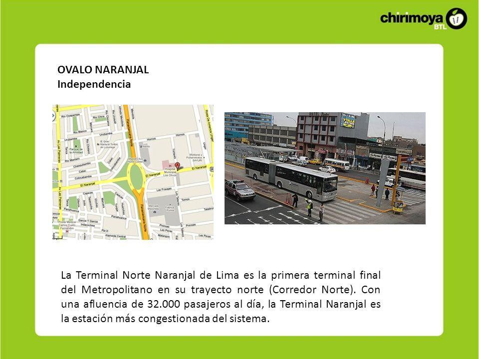 OVALO NARANJAL Independencia La Terminal Norte Naranjal de Lima es la primera terminal final del Metropolitano en su trayecto norte (Corredor Norte).