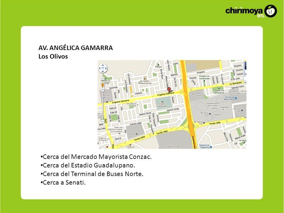 AV. ANGÉLICA GAMARRA Los Olivos Cerca del Mercado Mayorista Conzac. Cerca del Estadio Guadalupano. Cerca del Terminal de Buses Norte. Cerca a Senati.