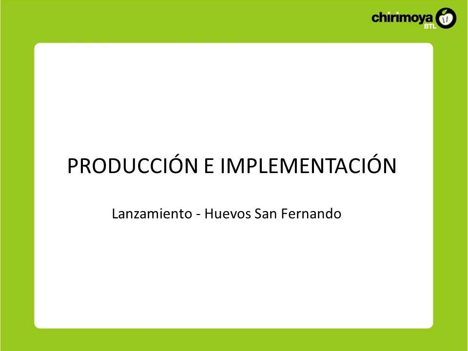 PRODUCCIÓN E IMPLEMENTACIÓN Lanzamiento - Huevos San Fernando