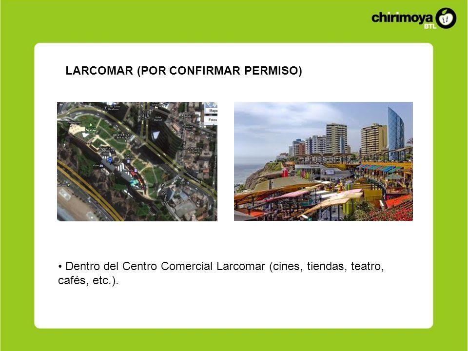 LARCOMAR (POR CONFIRMAR PERMISO) Dentro del Centro Comercial Larcomar (cines, tiendas, teatro, cafés, etc.).