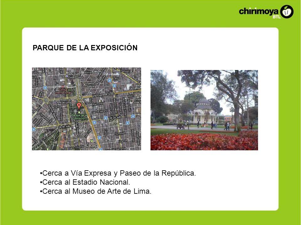 PARQUE DE LA EXPOSICIÓN Cerca a Vía Expresa y Paseo de la República. Cerca al Estadio Nacional. Cerca al Museo de Arte de Lima.