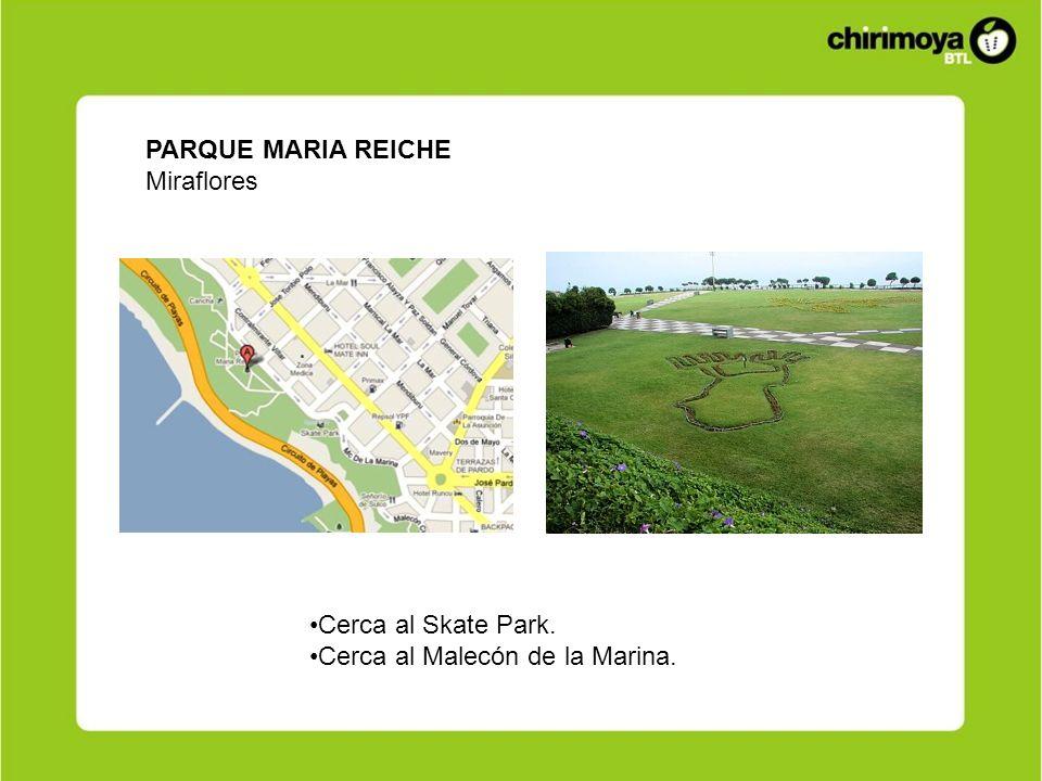 PARQUE MARIA REICHE Miraflores Cerca al Skate Park. Cerca al Malecón de la Marina.