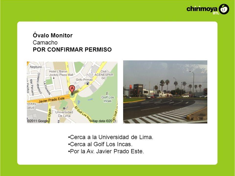 Óvalo Monitor Camacho POR CONFIRMAR PERMISO Cerca a la Universidad de Lima. Cerca al Golf Los Incas. Por la Av. Javier Prado Este.
