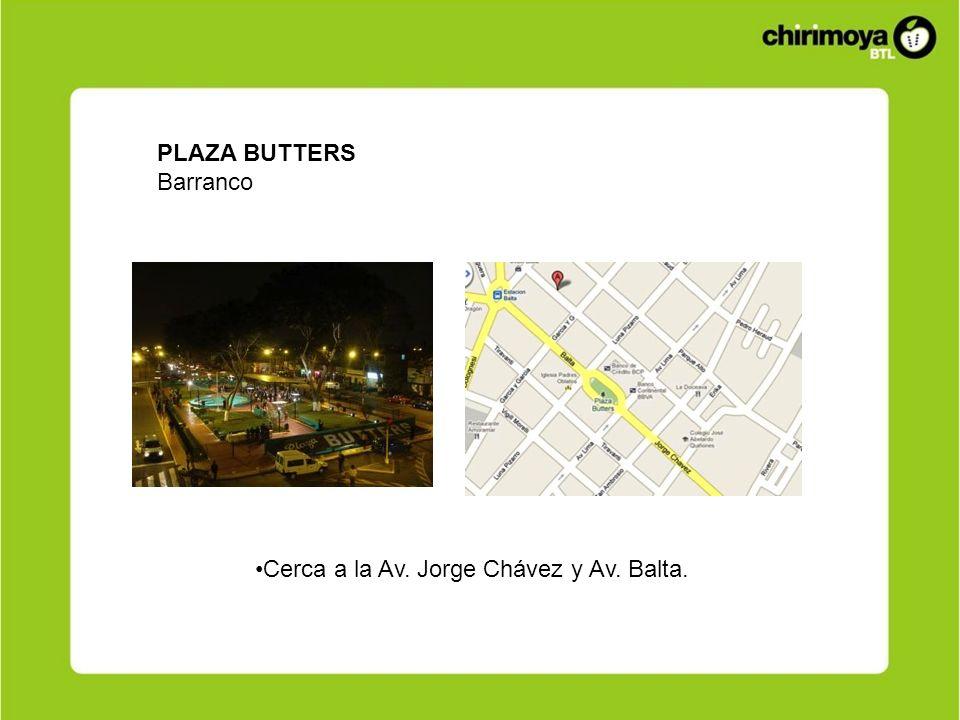 PLAZA BUTTERS Barranco Cerca a la Av. Jorge Chávez y Av. Balta.