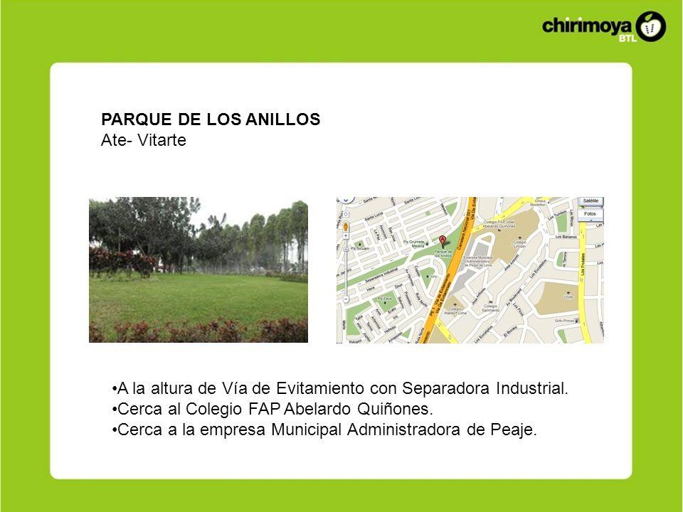 PARQUE DE LOS ANILLOS Ate- Vitarte A la altura de Vía de Evitamiento con Separadora Industrial. Cerca al Colegio FAP Abelardo Quiñones. Cerca a la emp