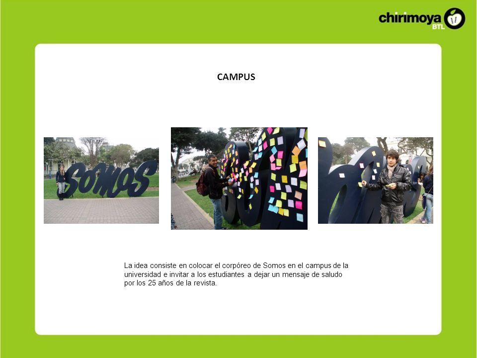 CAMPUS La idea consiste en colocar el corpóreo de Somos en el campus de la universidad e invitar a los estudiantes a dejar un mensaje de saludo por lo