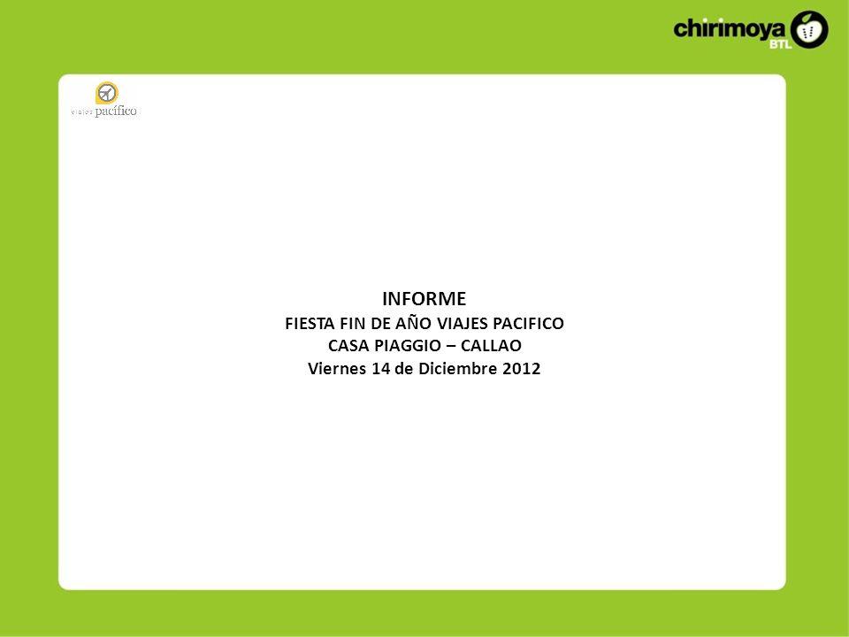 INFORME FIESTA FIN DE AÑO VIAJES PACIFICO CASA PIAGGIO – CALLAO Viernes 14 de Diciembre 2012
