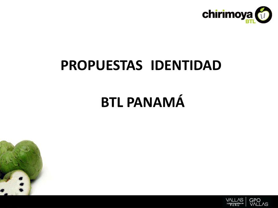 PROPUESTAS IDENTIDAD BTL PANAMÁ