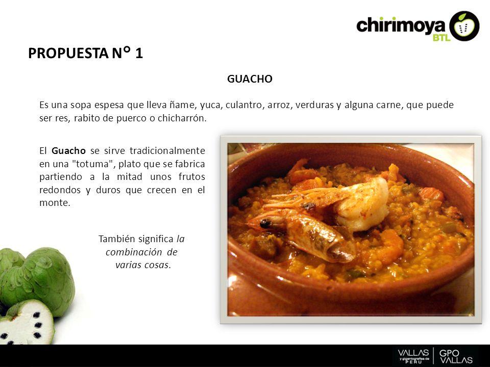 Es una sopa espesa que lleva ñame, yuca, culantro, arroz, verduras y alguna carne, que puede ser res, rabito de puerco o chicharrón. GUACHO PROPUESTA