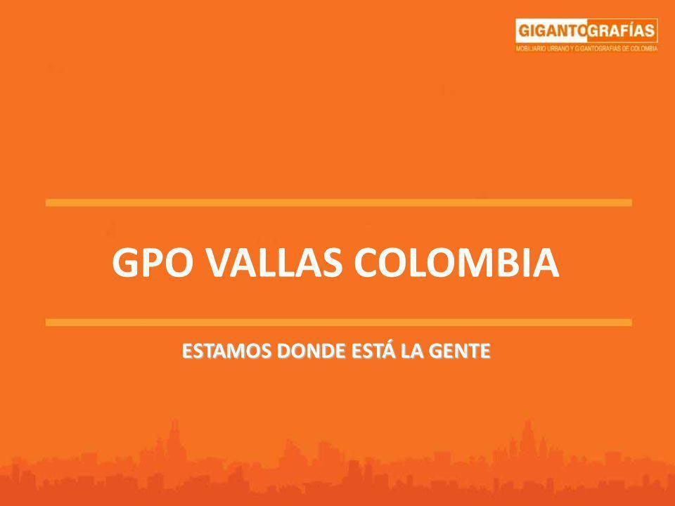 GPO VALLAS COLOMBIA ESTAMOS DONDE ESTÁ LA GENTE
