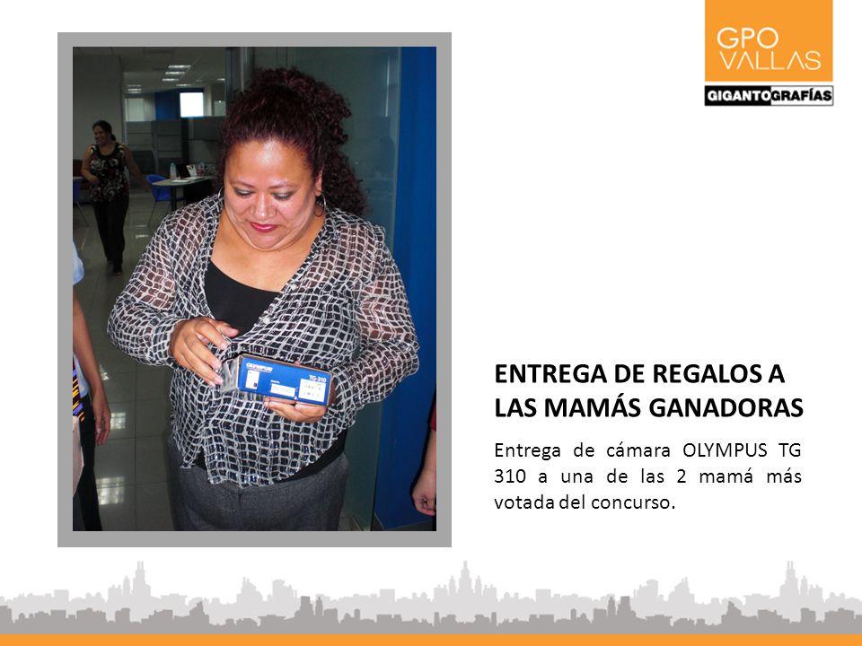 ENTREGA DE REGALOS A LAS MAMÁS GANADORAS Entrega de cámara OLYMPUS TG 310 a una de las 2 mamá más votada del concurso.