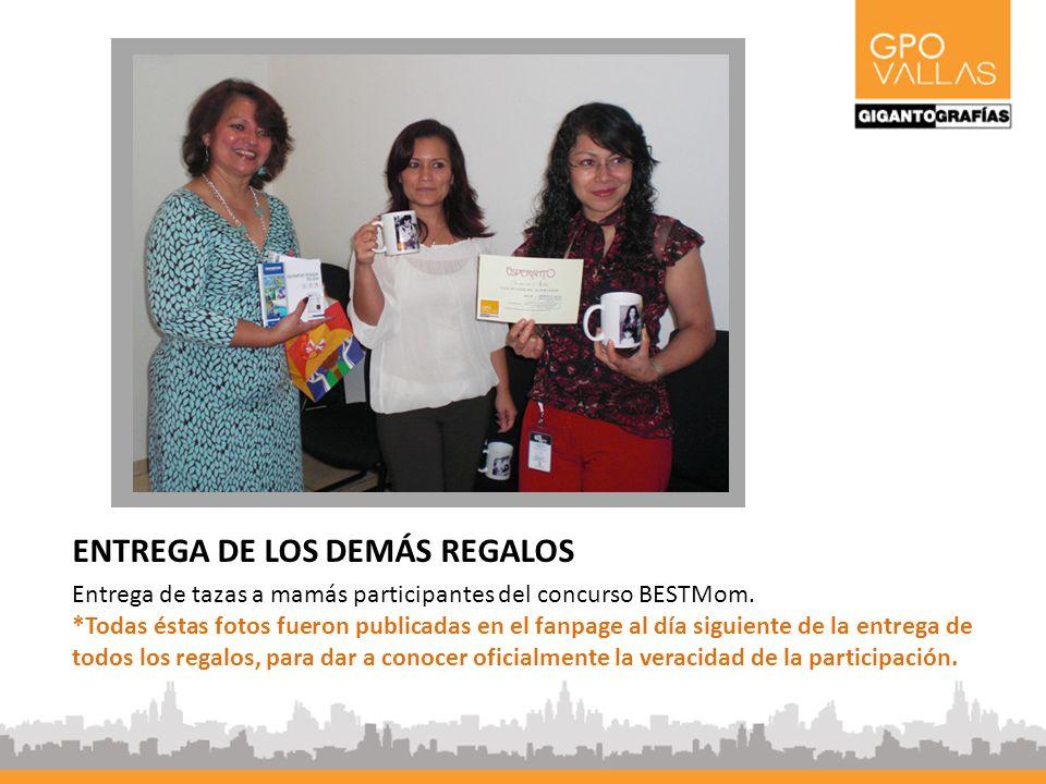 ENTREGA DE LOS DEMÁS REGALOS Entrega de tazas a mamás participantes del concurso BESTMom.