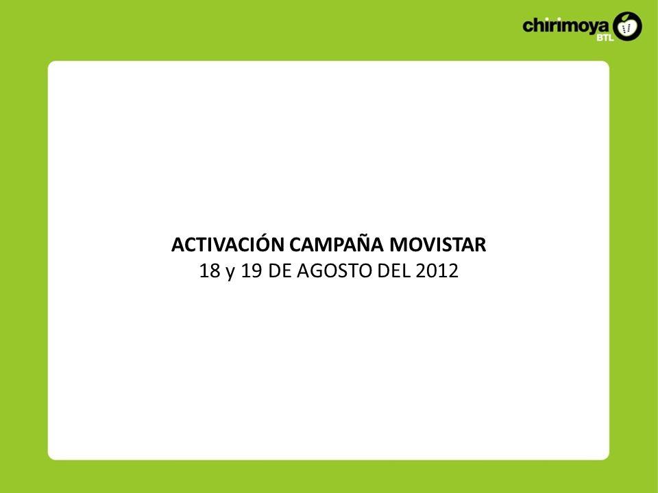 ACTIVACIÓN CAMPAÑA MOVISTAR 18 y 19 DE AGOSTO DEL 2012