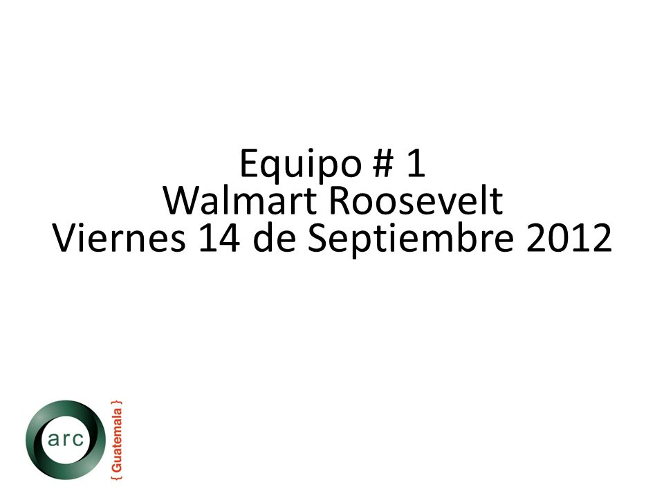 Equipo # 1 Walmart Roosevelt Viernes 14 de Septiembre 2012