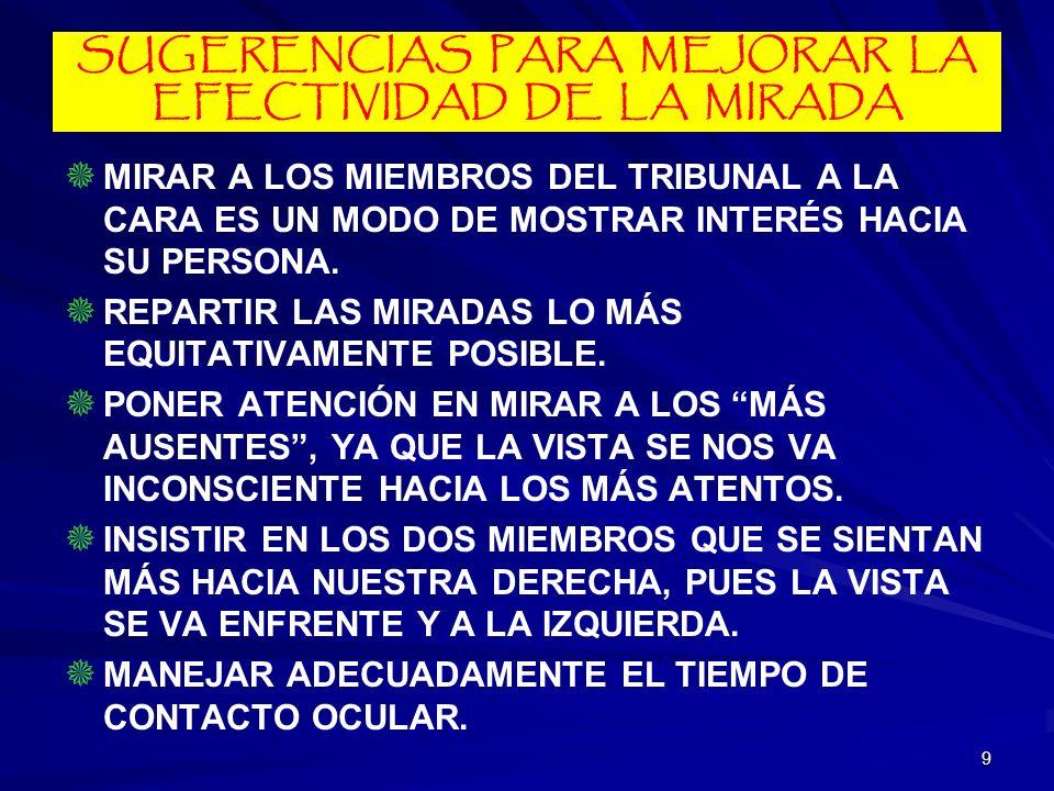 9 SUGERENCIAS PARA MEJORAR LA EFECTIVIDAD DE LA MIRADA MIRAR A LOS MIEMBROS DEL TRIBUNAL A LA CARA ES UN MODO DE MOSTRAR INTERÉS HACIA SU PERSONA. REP