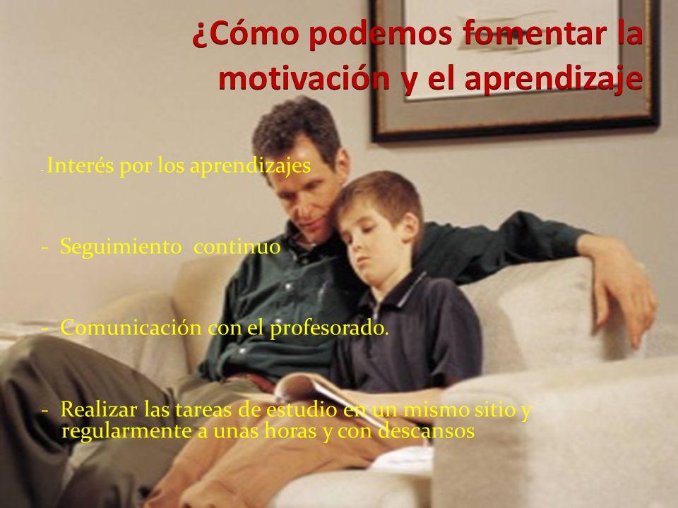 - Interés por los aprendizajes - Seguimiento continuo - Comunicación con el profesorado.