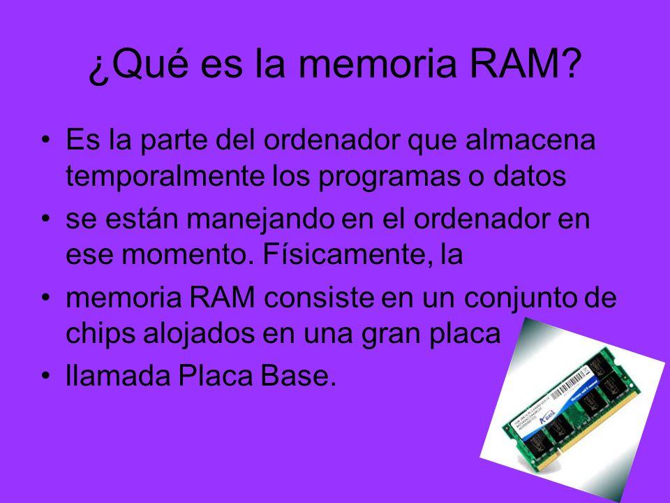 ¿Qué es la memoria RAM? Es la parte del ordenador que almacena temporalmente los programas o datos se están manejando en el ordenador en ese momento.