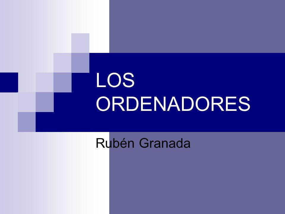 LOS ORDENADORES Rubén Granada