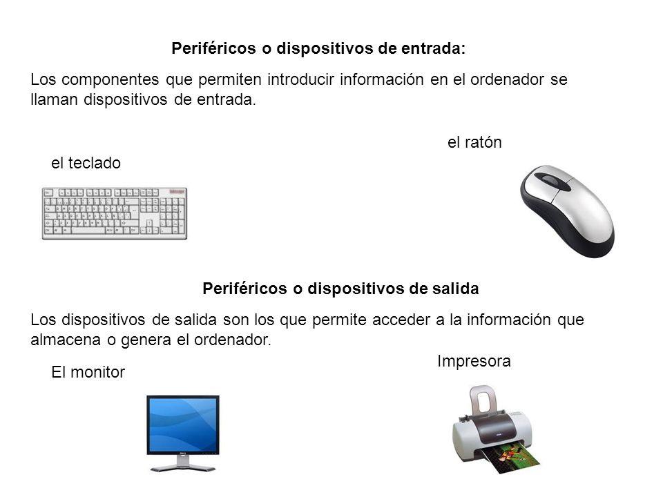Periféricos o dispositivos de entrada: Los componentes que permiten introducir información en el ordenador se llaman dispositivos de entrada. el tecla