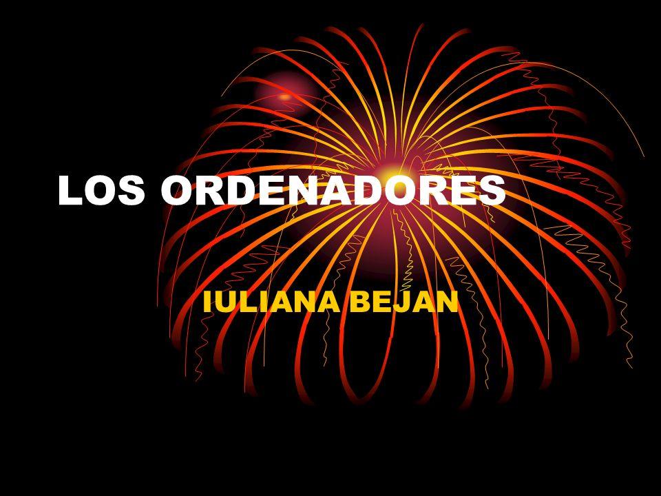 LOS ORDENADORES IULIANA BEJAN