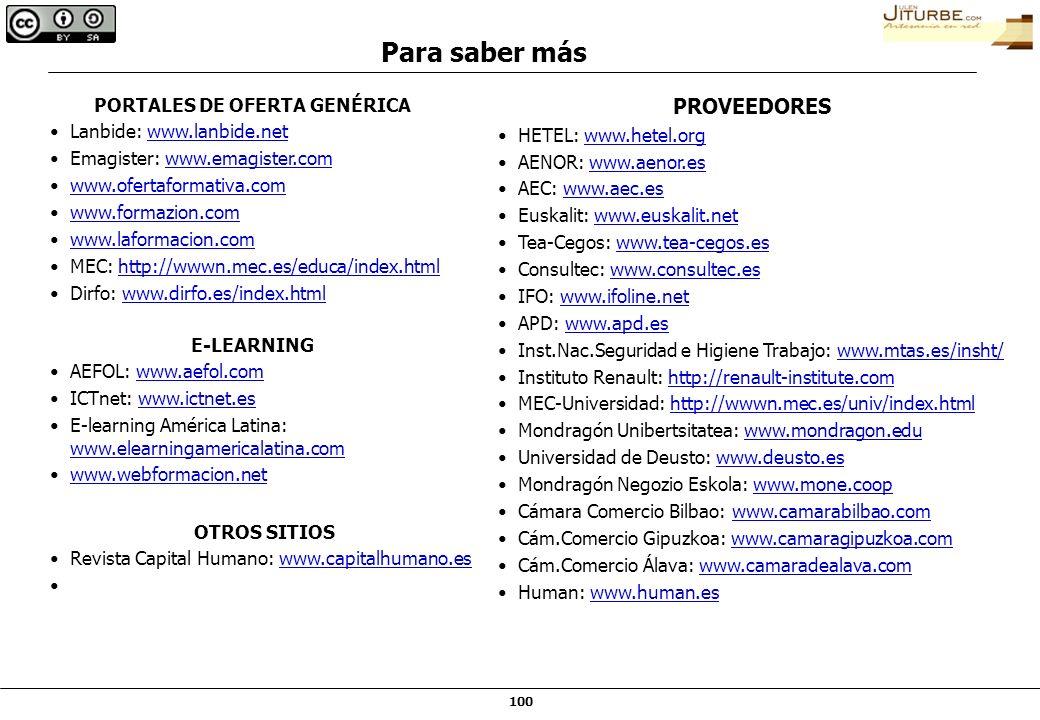 100 PORTALES DE OFERTA GENÉRICA Lanbide: www.lanbide.netwww.lanbide.net Emagister: www.emagister.comwww.emagister.com www.ofertaformativa.com www.form