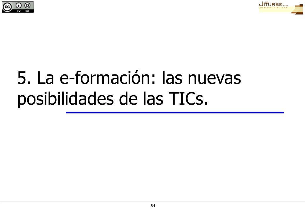 84 5. La e-formación: las nuevas posibilidades de las TICs.