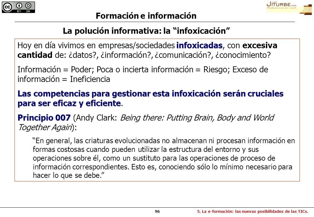 96 La polución informativa: la infoxicación infoxicadas Hoy en día vivimos en empresas/sociedades infoxicadas, con excesiva cantidad de: ¿datos?, ¿inf