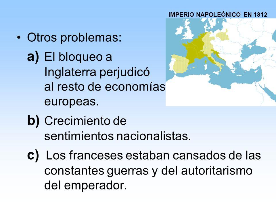 Otros problemas: a) El bloqueo a Inglaterra perjudicó al resto de economías europeas.
