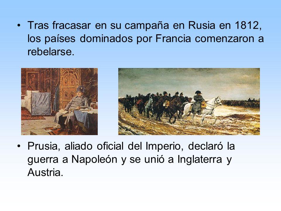 Tras fracasar en su campaña en Rusia en 1812, los países dominados por Francia comenzaron a rebelarse.