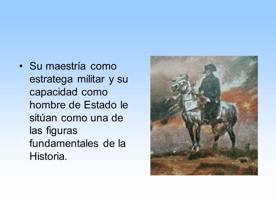Su maestría como estratega militar y su capacidad como hombre de Estado le sitúan como una de las figuras fundamentales de la Historia.