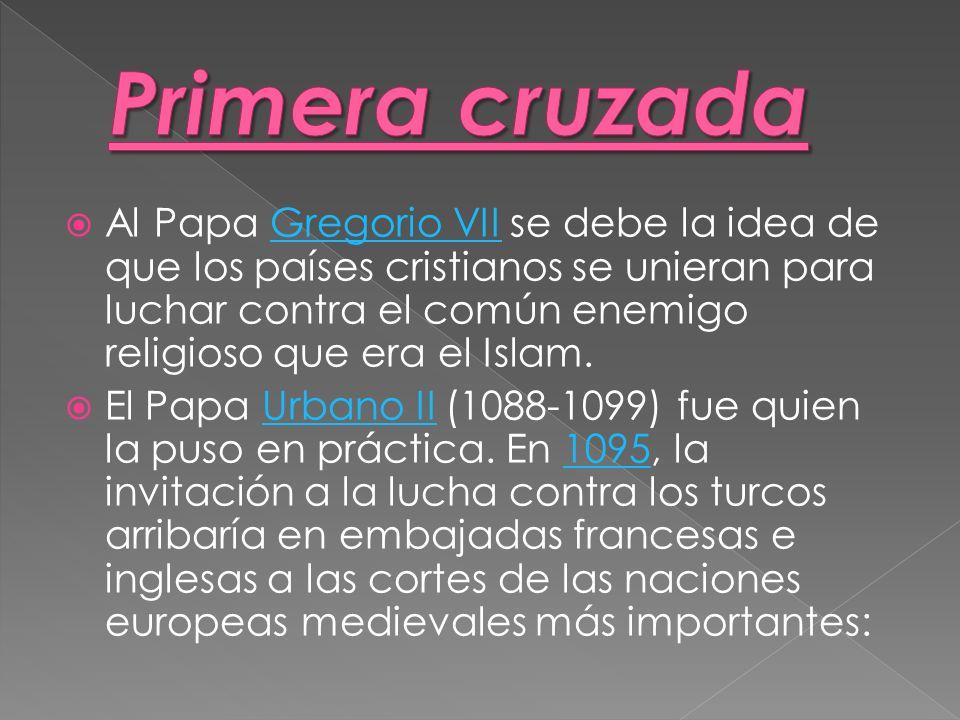 Al Papa Gregorio VII se debe la idea de que los países cristianos se unieran para luchar contra el común enemigo religioso que era el Islam.Gregorio V