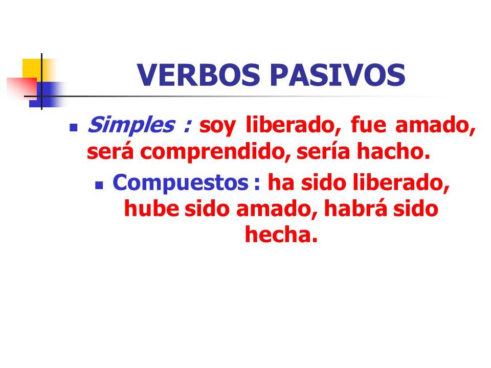 VERBOS PASIVOS Verbo pasivo simple: Es interpretada Verbo pasivo compuesto: Ha sido interpretada