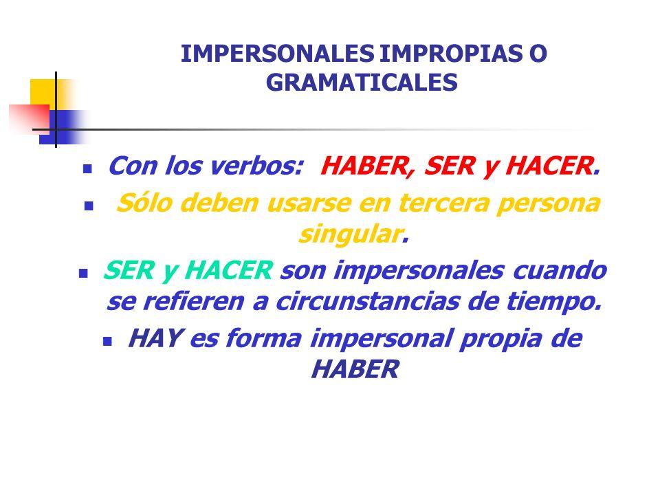 32 Usos figurados de estos verbos A Miguel le van a llover en la casa. ¿Impersonales? amaneció enferma.Elsa Sujeto