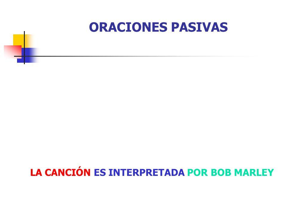 ORACIONES PASIVAS 1. Oración pasiva incompleta 2. Oración pasiva completa 3. Oración pasiva refleja o con se