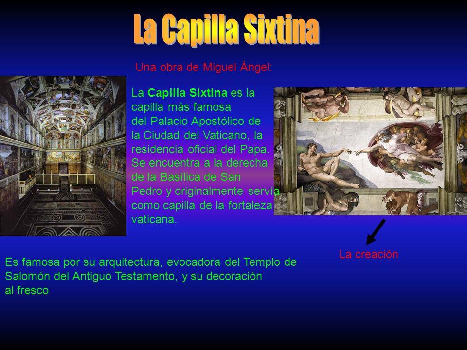 Una obra de Miguel Ángel: La Capilla Sixtina es la capilla más famosa del Palacio Apostólico de la Ciudad del Vaticano, la residencia oficial del Papa.