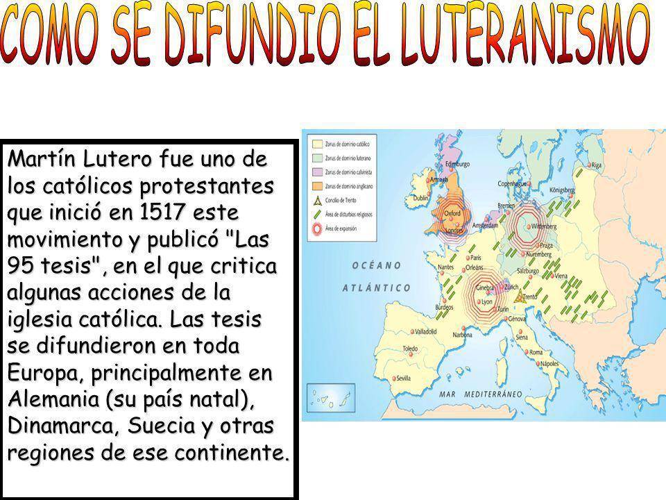 Martín Lutero fue uno de los católicos protestantes que inició en 1517 este movimiento y publicó