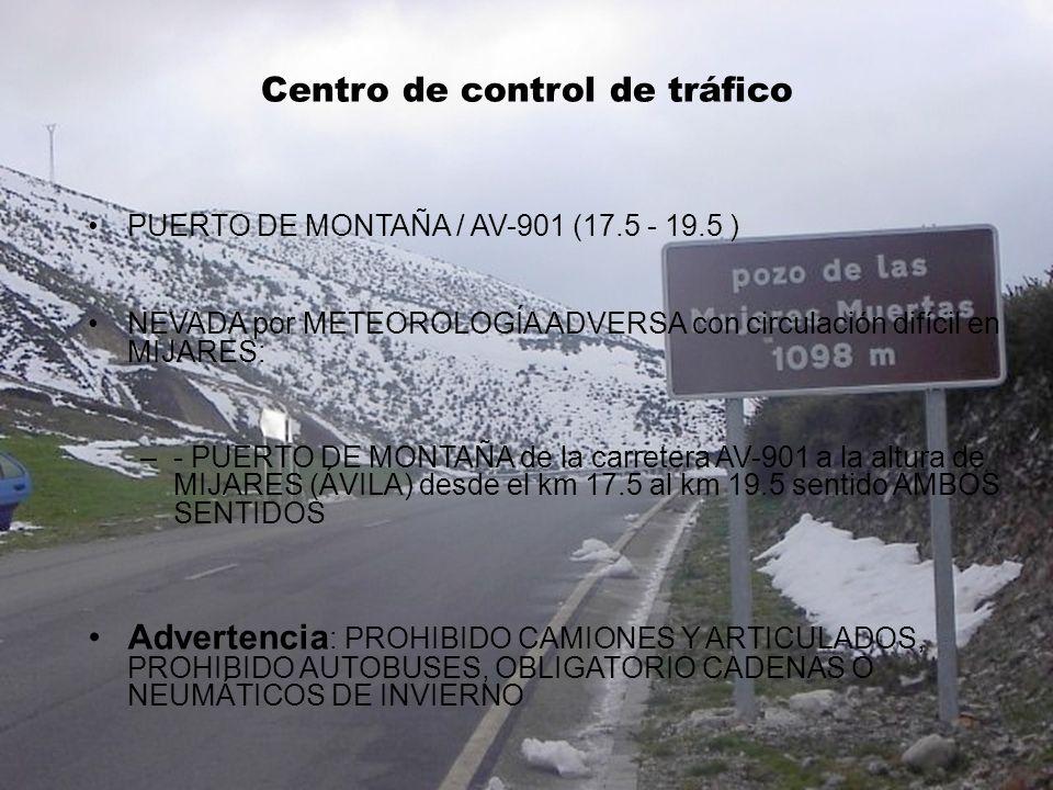 Control de tráfico PUERTO DE MONTAÑA / AV-901 (17.5 - 19.5 ) NEVADA por METEOROLOGÍA ADVERSA con circulación difícil en MIJARES: –- PUERTO DE MONTAÑA
