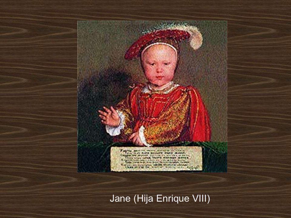 Jane (Hija Enrique VIII)