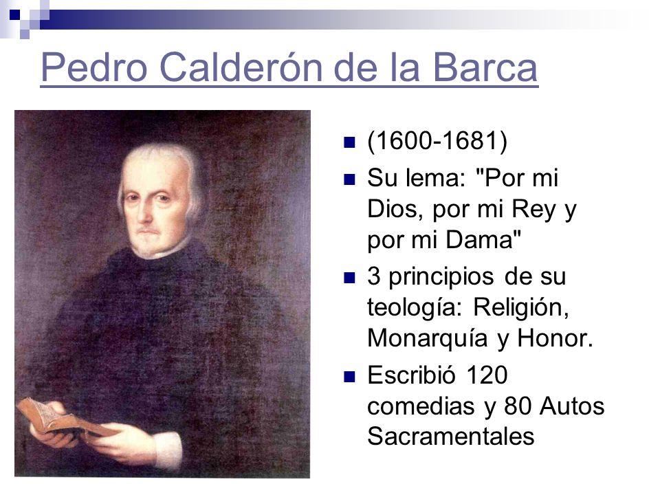 Pedro Calderón de la Barca (1600 1681) Su lema: