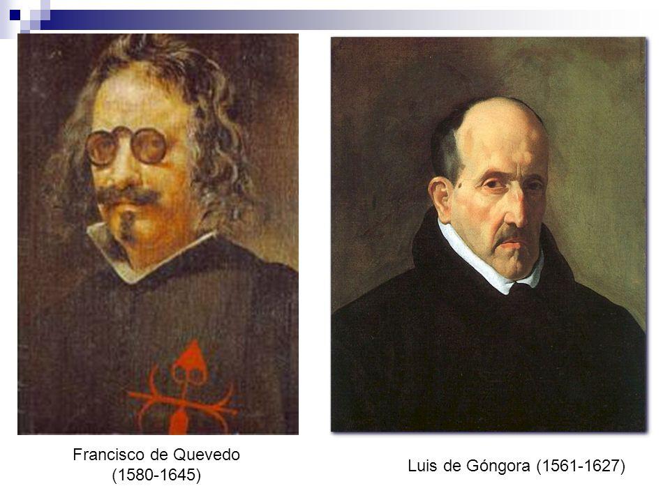 Francisco de Quevedo (1580-1645) Luis de Góngora (1561-1627)