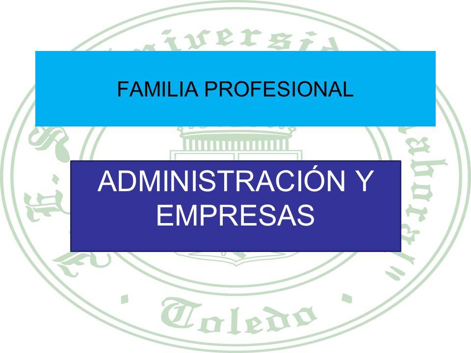 FORMACIÓN PROFESIONAL Administración de Empresas. Electricidad – Electrónica. Mantenimiento y Servicios a la Producción Hostelería y Turismo. Industri