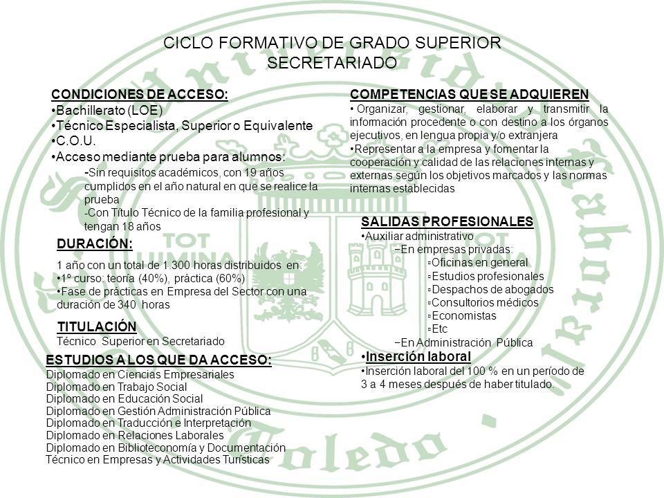 CICLO FORMATIVO DE GRADO MEDIO GESTION ADMINISTRATIVA CONDICIONES DE ACCESO: Graduado en Educación Secundaria Obligatoria (ESO) Acceso mediante prueba