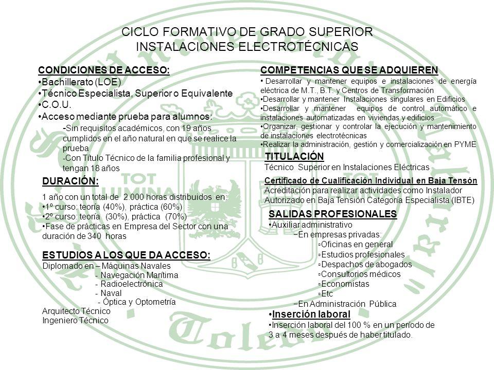 CICLO FORMATIVO DE GRADO MEDIO INSTALACIONES ELÉCTRICAS Y AUTOMÁTICAS CONDICIONES DE ACCESO: Graduado en Educación Secundaria Obligatoria (ESO) Acceso