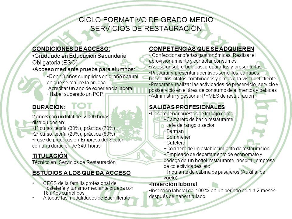 CICLO FORMATIVO DE GRADO MEDIO COCINA Y GASTRONOMÍA CONDICIONES DE ACCESO: Graduado en Educación Secundaria Obligatoria (ESO) Acceso mediante prueba p