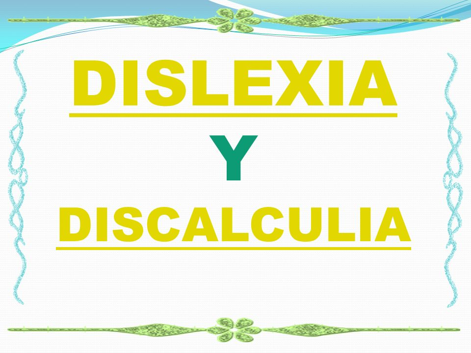 DISLEXIA Y DISCALCULIA