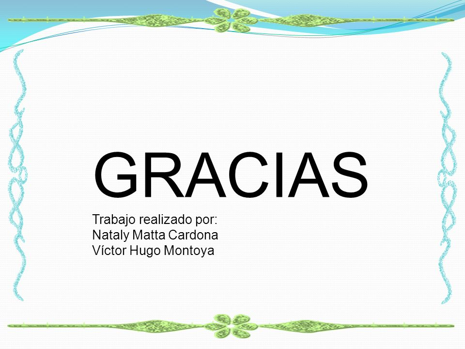 GRACIAS Trabajo realizado por: Nataly Matta Cardona Víctor Hugo Montoya