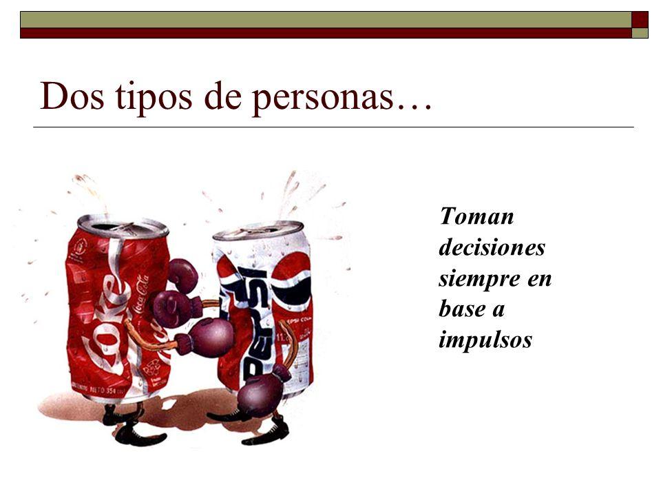 Dos tipos de personas… Toman decisiones en base a valores.