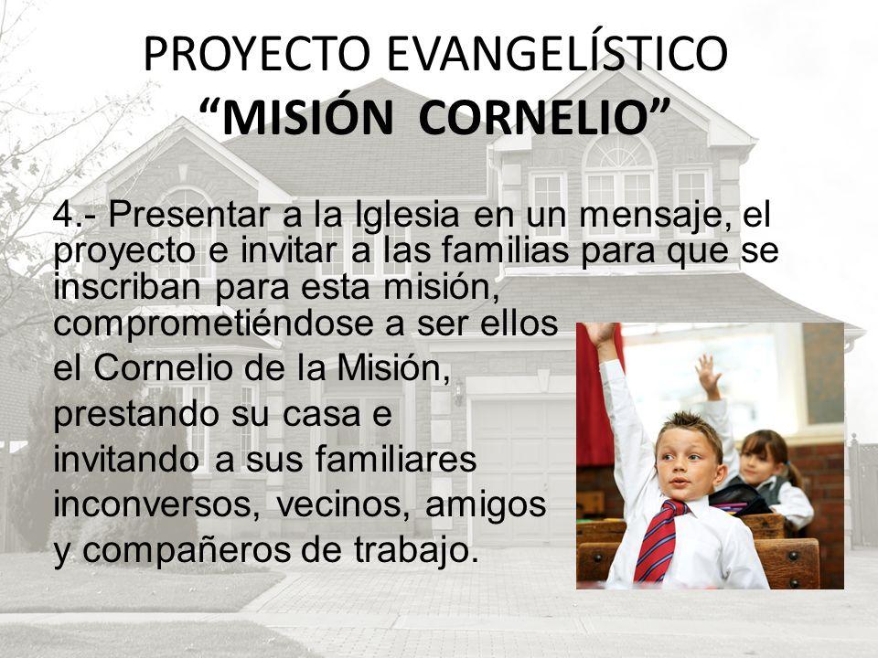 4.- Presentar a la Iglesia en un mensaje, el proyecto e invitar a las familias para que se inscriban para esta misión, comprometiéndose a ser ellos el