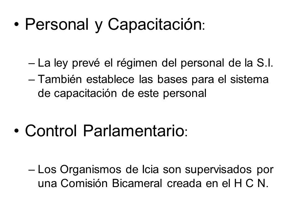 Personal y Capacitación : –La ley prevé el régimen del personal de la S.I. –También establece las bases para el sistema de capacitación de este person